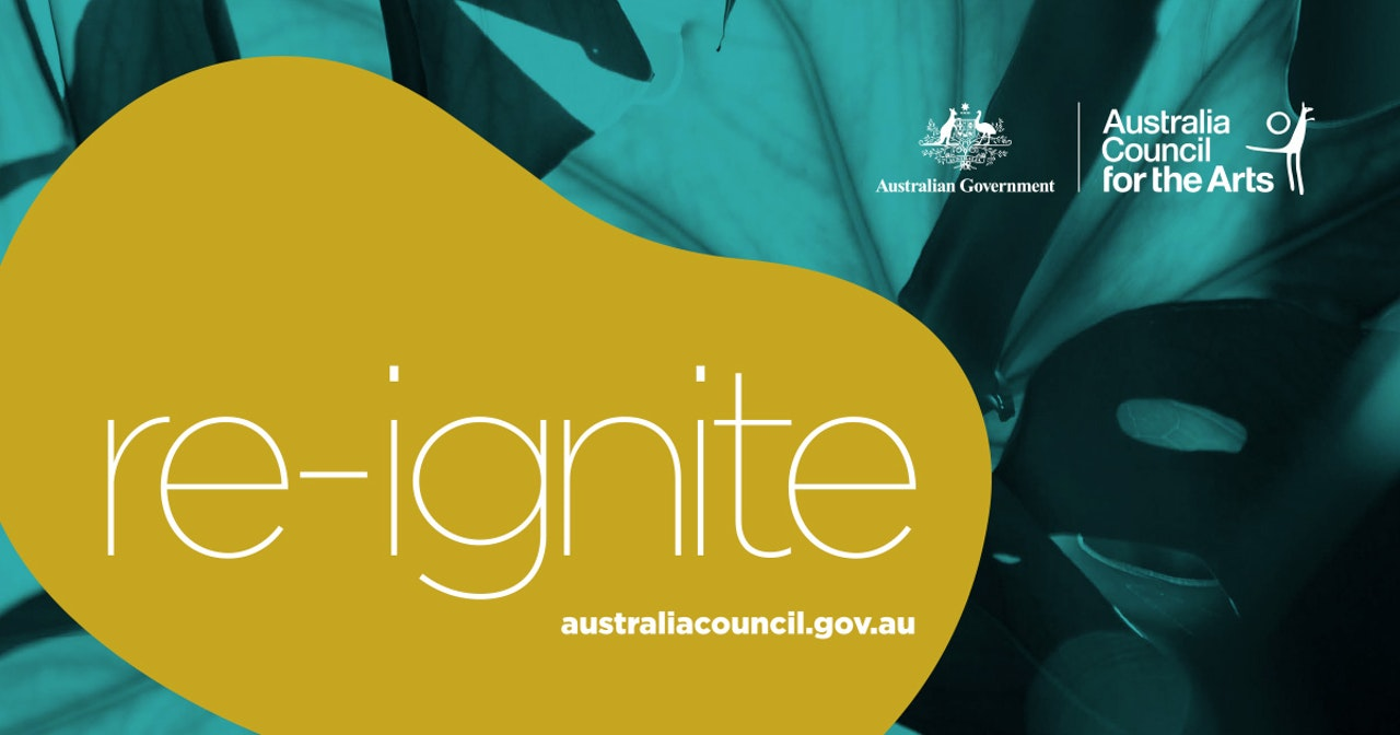 Green and black fabric background with a yellow shape on top.  Text on image says australian Government Australia Council for the Arts. Re-ignite  australiacouncil.gov.au